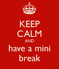 Keep Calm and have a mini vacation